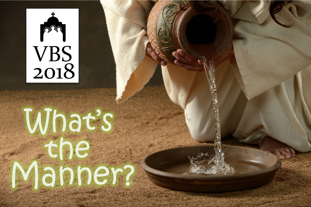 VBS 2018: What's the Manner?